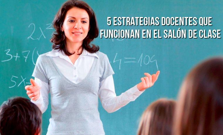 5 estrategias docentes que funcionan en el salón de clase