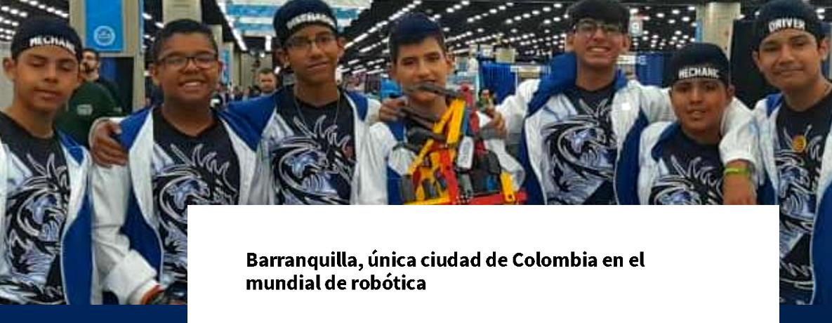 Barranquilla, única ciudad de Colombia en el mundial de robótica