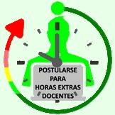 POSTULARSE PARA HORAS EXTRAS DOCENTES
